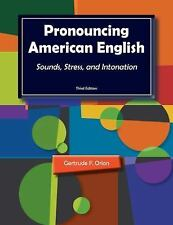 Pronouncing American English : Sounds, Stress, and Intonation by Gertrude F....