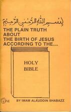 PLAIN TRUTH ABOUT BIRTH OF JESUS ACCORDING TO THE HOLY BIBLE by Alauddin Shabazz