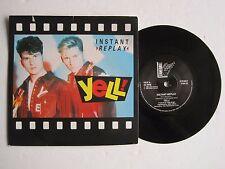 "YELL! - INSTANT REPLAY - 7"" 45 rpm vinyl record"