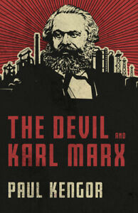 The Devil And Karl Marx: Communism's Long March Of Death, Deception, And In...