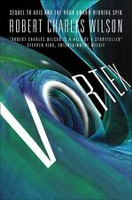 Spin Ser.: Vortex by Robert Charles Wilson (2011, Hardcover) 1ST ED BRAND NEW