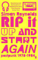 Rip it Up and Start Again: Postpunk, 1978-1984, Simon Reynolds, New,