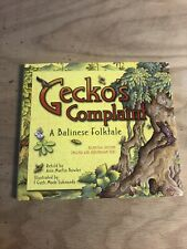 Gecko's Complaint : A Balinese Folktale by Ann Martin Bowler and Anna Bowler.