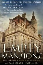 Empty Mansions: The Mysterious Story of Huguette Clark and the Loss of One of...