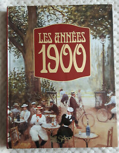 BEAU LIVRE LES ANNEES 1900 SELECTION READER'S DIGEST