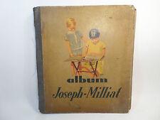 ALBUM JOSEPH MILLIAT DE 236 CHROMO manque 4 image/série VLA9,VILA12,XIIILA12