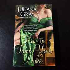 How To Tame Your Duke by Juiana Gray