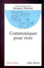 Jacques SALOME Communiquer pour vivre, Albin Michel 1999 LELEU CORNEAU MONOD etc