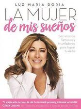 La mujer de mis sueños - Secretos de famosos y triunfadores para lograr tu éxito