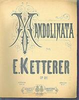 """"""" MANDOLINATA  OP. 280 """" von E. KETTERER , alte, übergroße Noten"""
