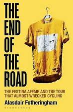 The End of the Road: The Festina Affair and the Tour That Almost Wrecked...