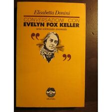 Domini - Conversazioni con Evelyn Fox Keller, una scienziata anomala