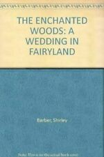 Very Good, The Enchanted Woods, Barber, Shirley, Hardcover