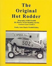 Bill Waddill, Vintage Hot Rods, Bonneville Salt Flats, Drag Racing, NHRA, Ridley