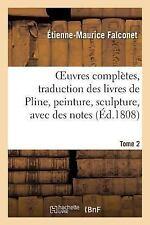 Oeuvres Completes, Traduction des Livres de Pline, Peinture, Sculpture, Avec...