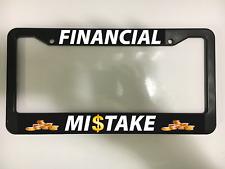 FINANCIAL MISTAKE JDM LOWERED DRIFT SPORT CAR FAST Black License Plate Frame NEW