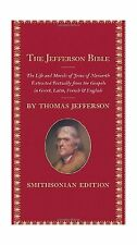 The Jefferson Bible Smithsonian Edition: The Life and Morals of... Free Shipping