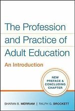 The Profession and Practice of Adult Education:An Introduction Merriam Brockett