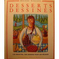 HÉLÈNE VINCENT desserts dessinés - 130 recettes - 500 dessins ANNALISA MORROCCO+