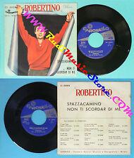 LP 45 7'ROBERTINO Spazzacamino Non ti scordar di me italy CAROSELLO no cd mc dvd
