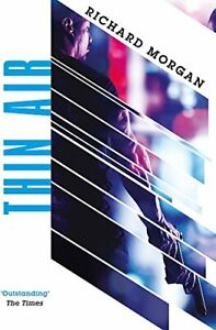 Thin Air: From the author of Netflix's Altered Carbon (GOL... by Morgan, Richard
