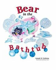 Adventures of Little Bear: Bear in the Bathtub by Joseph Orobona (2015,...
