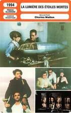 FICHE CINEMA : LA LUMIERE DES ETOILES MORTES - Balmer,Sihol,Bohringer 1994
