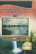 How to Be in Direct Contact with God and the Conditions That Can Restore the...