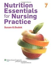 Nutrition Essentials for Nursing Practice, 7th Edition by Susan G. Dudek…