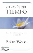A través del tiempo  /  Through Time Into Healing (Zeta Espiritualidad) (Spanis