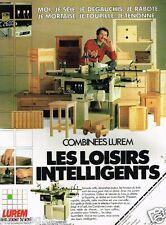Publicité advertising 1984 Les Combinées Lurem Pour bois