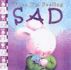 WHEN I'M FEELING SAD By Trace Moroney - BRAND NEW
