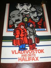 VLADIVOSTOK AND ON TO HALIFAX-TRUE STORY STALIN'S RUSSIA-HITLER'S GERMANY