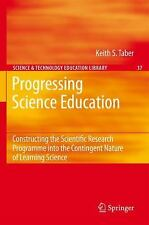 Progressing Science Education : Constructing the Scientific Research...