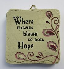 b Where Flowers bloom so hope Mini Plaque fairy garden stepping stone Ganz