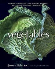 Vegetables, Revised : The Most Authoritative Guide to Buying, Preparing, and...