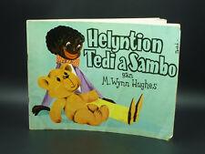 Helyntion Tedi a Sambo Children's Welsh Language Book M. Wynn Hughes 1968