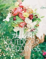 The Knot Book of Outdoor Weddings by Carley Roney (2015, Hardcover)