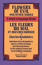 Flowers of Evil and Other Works/Les Fleurs du Mal et Oeuvres Choisies : A Dual-L