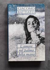 L'amore nel palmo della mano - RARO, Giacomo Battiato, Mondolibri, 2000, 180 pp.