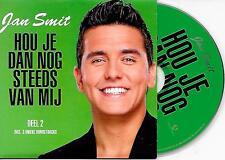 JAN SMIT - Hou je dan nog steeds van mij (DEEL 2) CD SINGLE 4TR ENH 2011 Holland