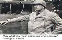 WW2 Picture Photo General George Patton quote about Say what you mean  2848