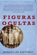 Figuras Ocultas : El Sueño Americano y la Historia No Dicha de las Mujeres...
