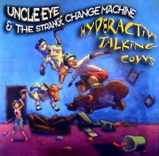 Uncle Eye & The Strange Change Machine: Hyperactive Talking Cows (New Music CD)