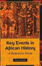 Key Events in African History: A Reference Guide-ExLibrary