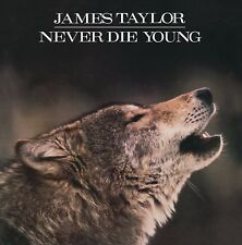 JAMES TAYLOR - NEVER DIE YOUNG  CD NEW!