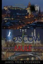 The Moscow Mule : The Moscow Mule by James Freel Stevenson (2015, Paperback)