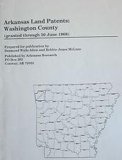 Arkansas Land Patents: Washington County (granted through 30 June 1908
