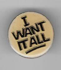 Vintage I WANT IT ALL white old enamel pin