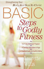 NEW BASIC Steps to Godly Fitness: Strengthening Your Body and Soul in Christ